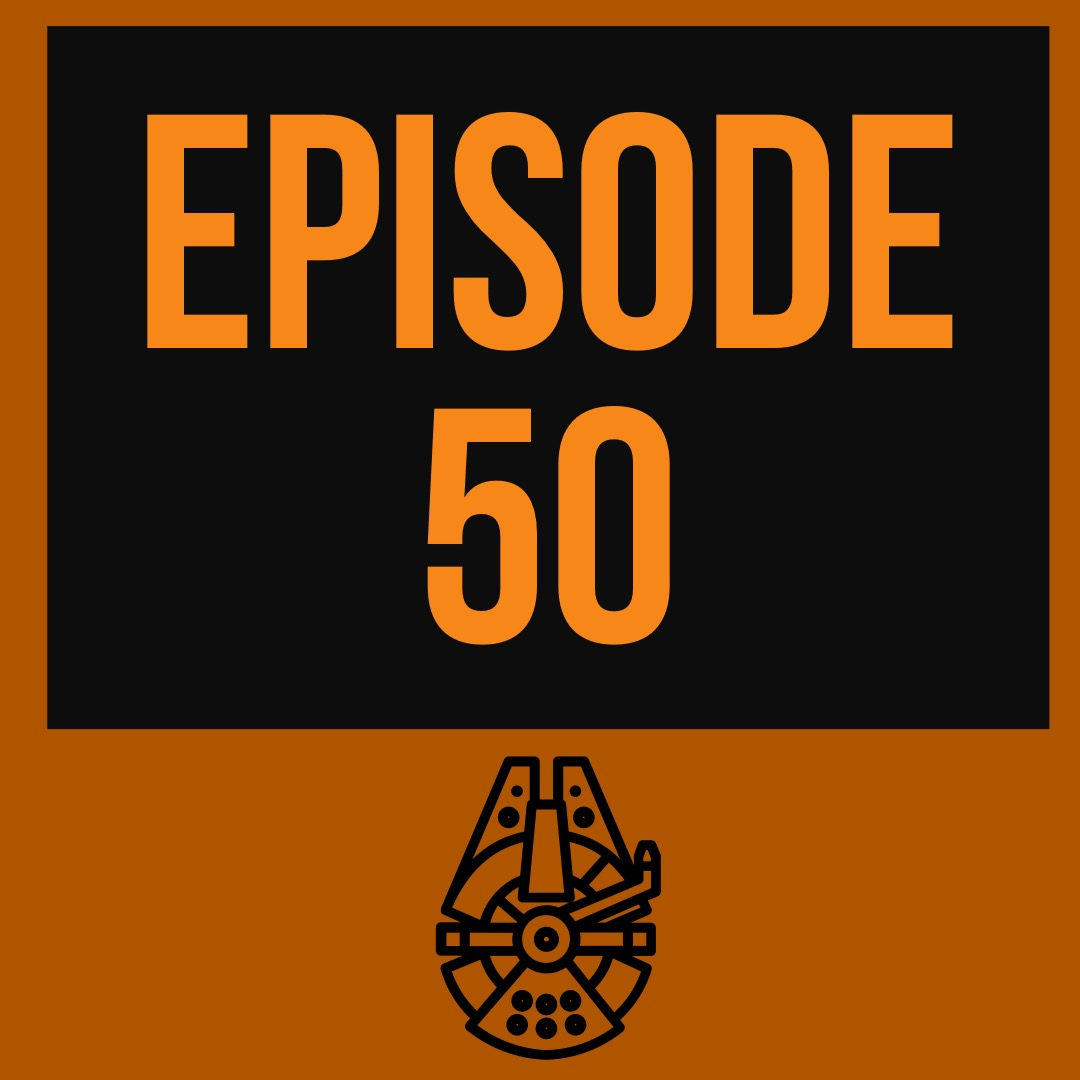 Episode 50: The 50th Episode